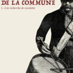 #Critique Les Damnés de la Commune (T.1 A la recherche de Lavalette) de Raphaël Meyssan