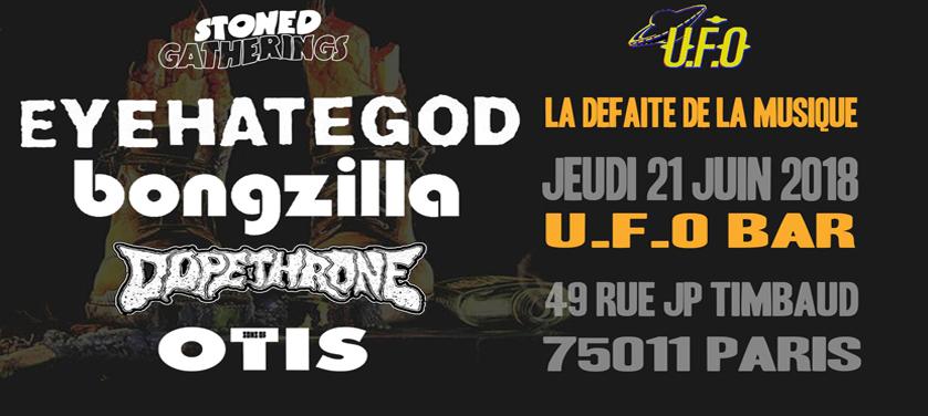 La Défaite de la Musique – Dopethrone/Bongzilla/EyeHateGod – 21/06/2018