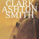Hyperborée & Poséidonis : la poésie absolue de Clark Ashton Smith