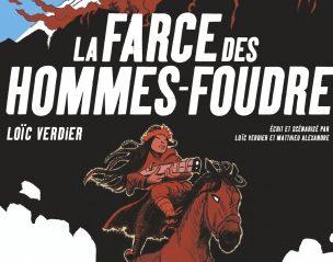 La Farce des hommes-foudre de Loïc Verdier