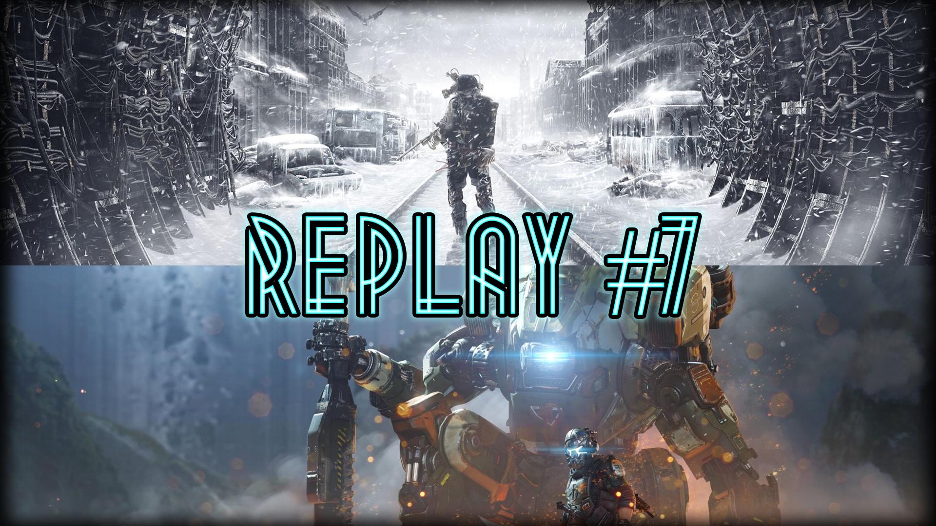 Au Tour du Mic – Replay #7: La série Metro/Titanfall 2