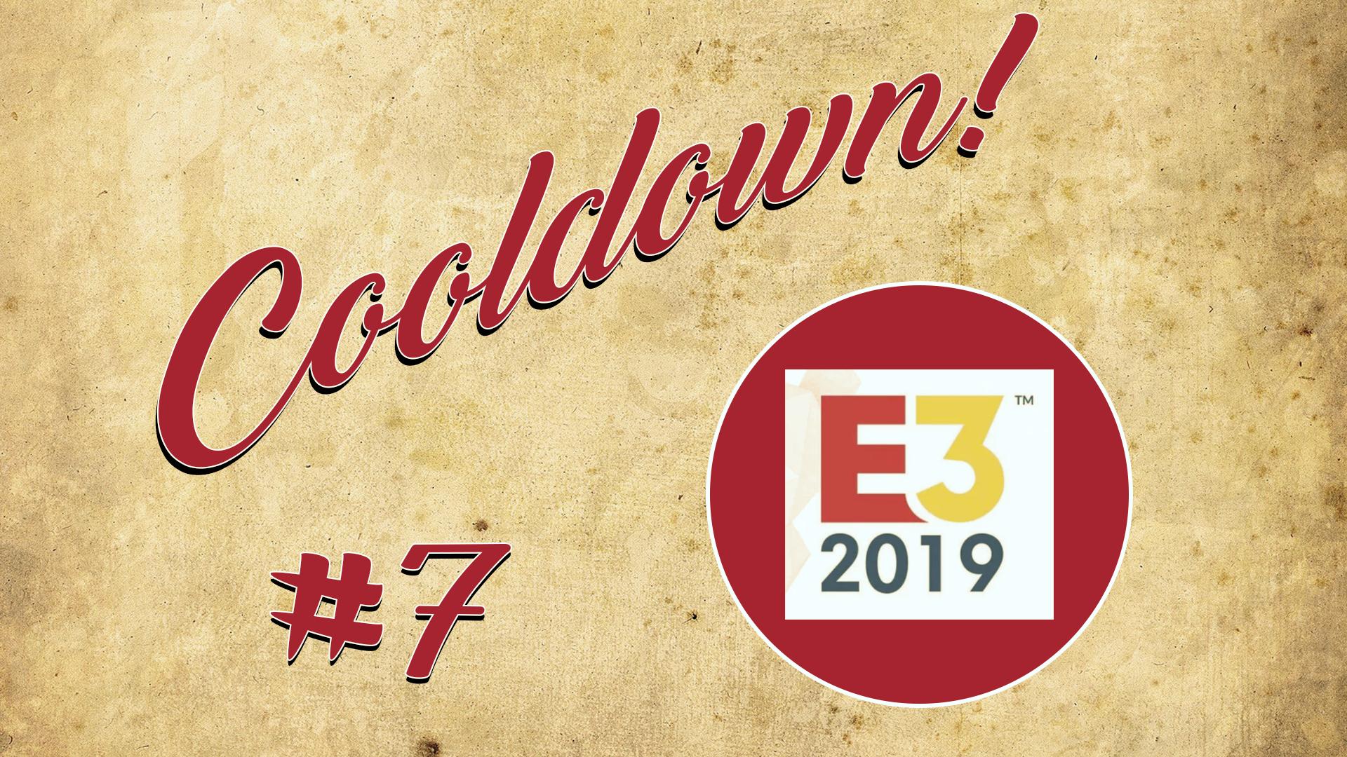 Au Tour du Mic – Cooldown #7 Bilan E3 2019
