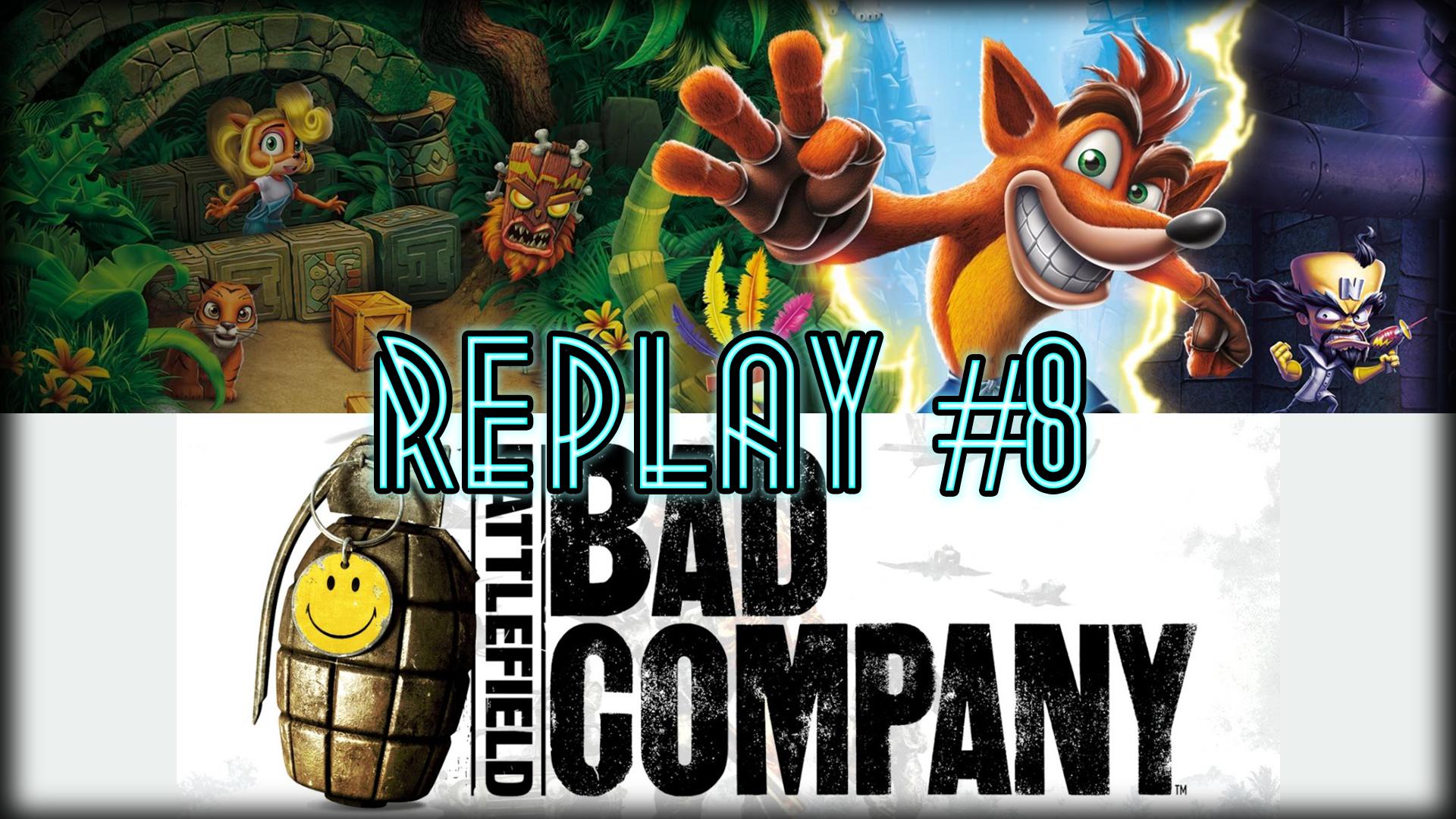 Au Tour du Mic – Replay #8: Battlefield Bad Company/La série Crash Bandicoot