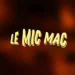 Au Tour du Mic – Mic Mac #23: 07/10/2019 au 04/11/2019