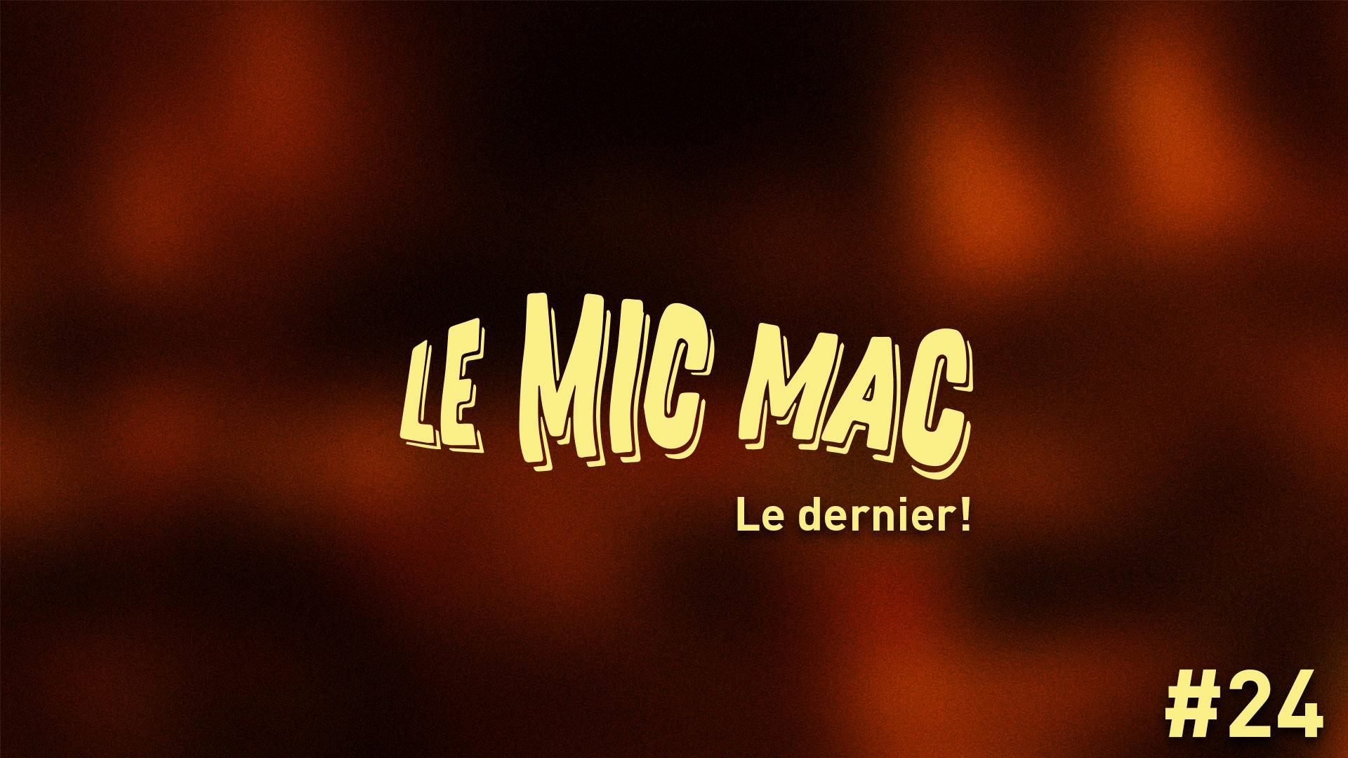 Au Tour du Mic – Mic Mac #24 (le dernier) : 05/11/2019 au 14/12/2019