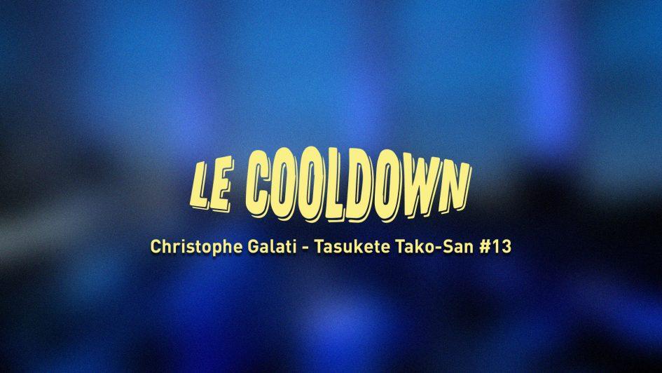 Au Tour du Mic – Cooldown #13 Interview de Christophe Galati (Tasukete Tako-San)