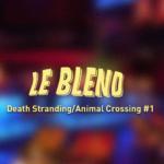 Blend #1 Death Stranding/Animal Crossing/Call of Duty Warzone ET Kind Words/Blasphemous