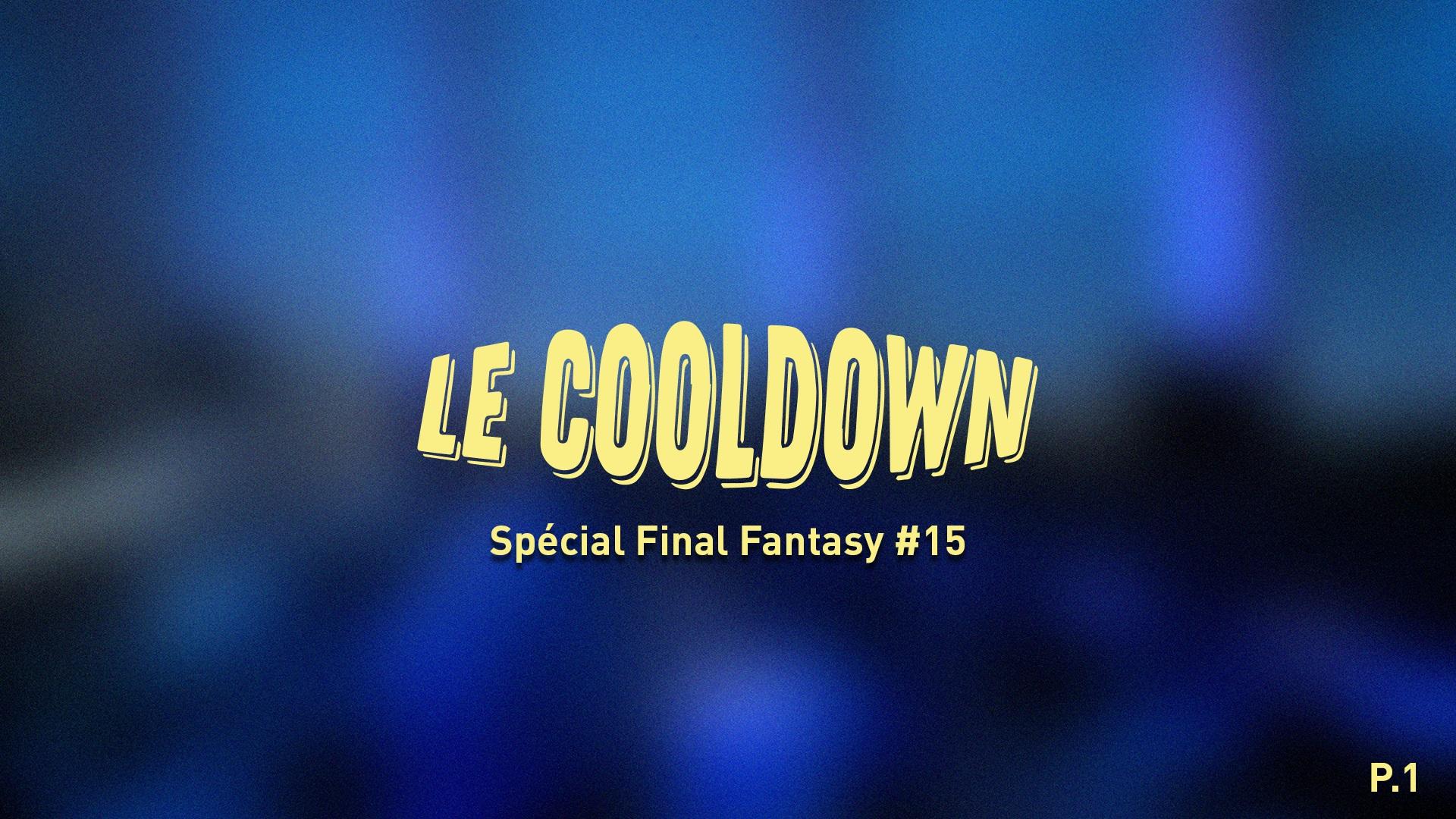 Cooldown #15 Spécial Final Fantasy Partie 1: Origines de la licence et l'époque Squaresoft