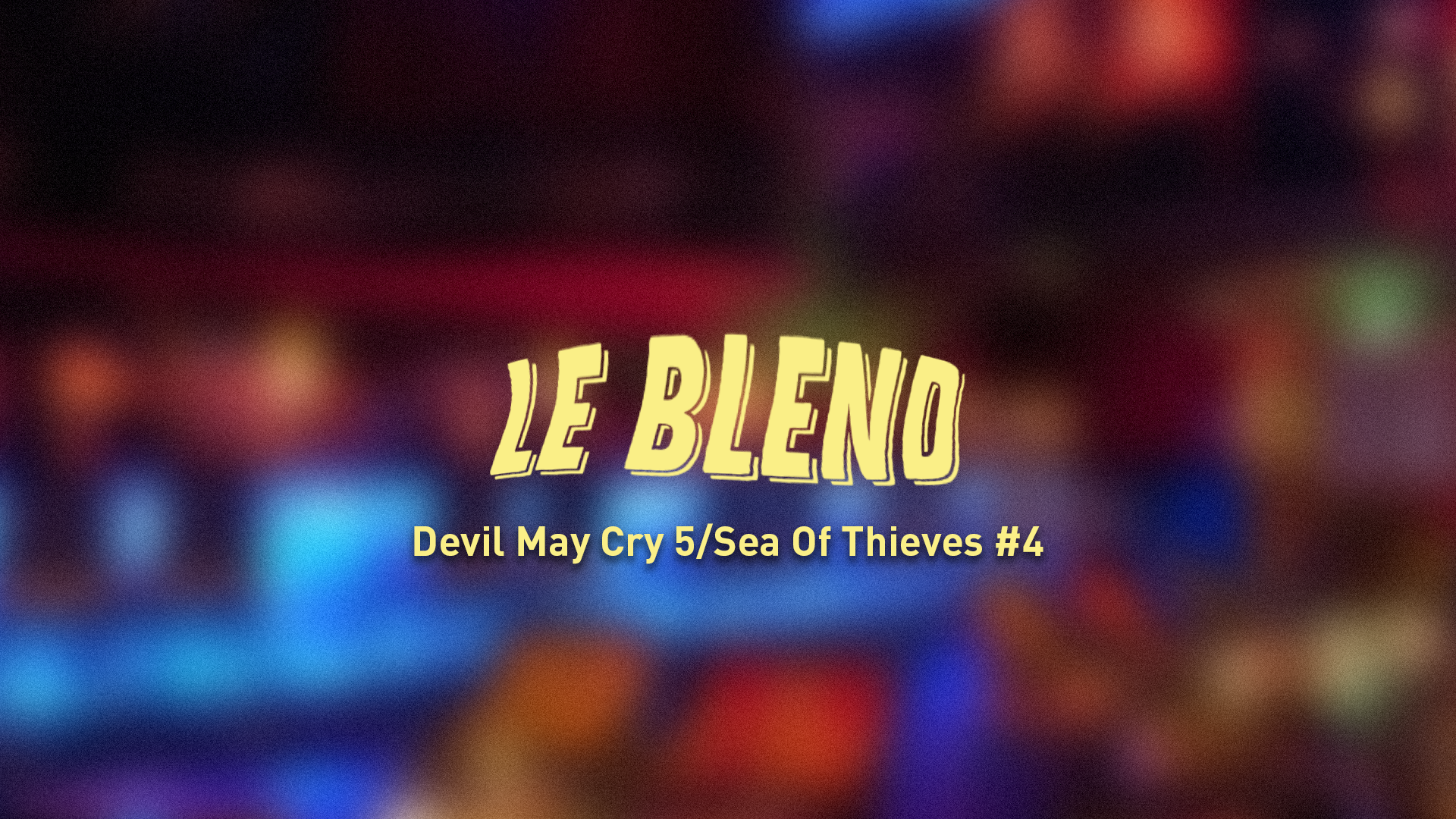 Blend #4 Devil May Cry 5/Sea of Thieves ET My Friend Pedro/Dawn of Man