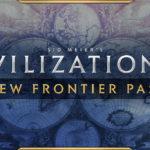 Preview Vidéo : Sid Meier's Civilization VI – New Frontier Pass