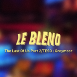 Blend #6 The Last of Us 2/TESO: Greymoor ET Röki/Draugen