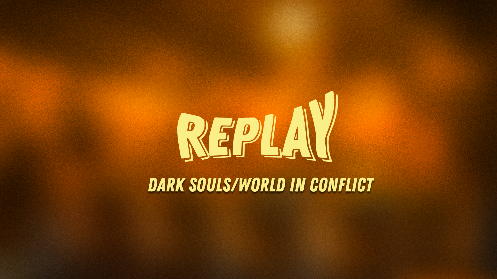 Replay #10 : Trilogie Dark Souls/World in Conflict
